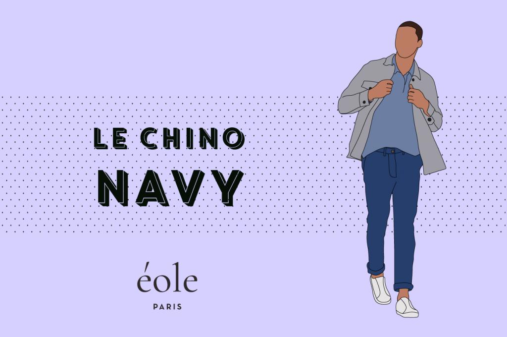 Le chino navy - EOLE PARIS