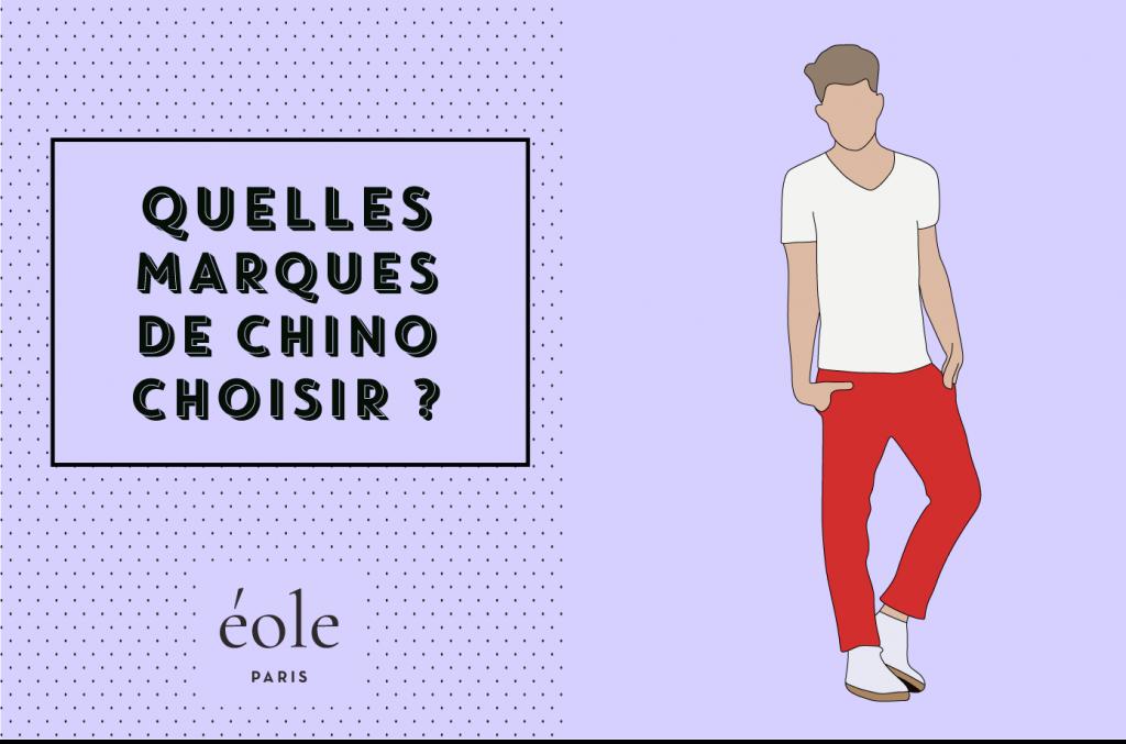 Quelles marques de chino choisir - EOLE PARIS
