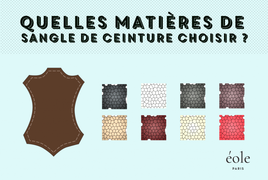 Quelles matieres de sangle de ceinture choisir - EOLE Paris