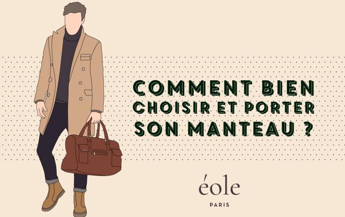 Comment bien choisir et porter son manteau - EOLE PARIS
