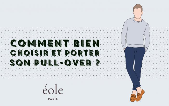 Comment bien choisir et porter son pull-over - EOLE PARIS