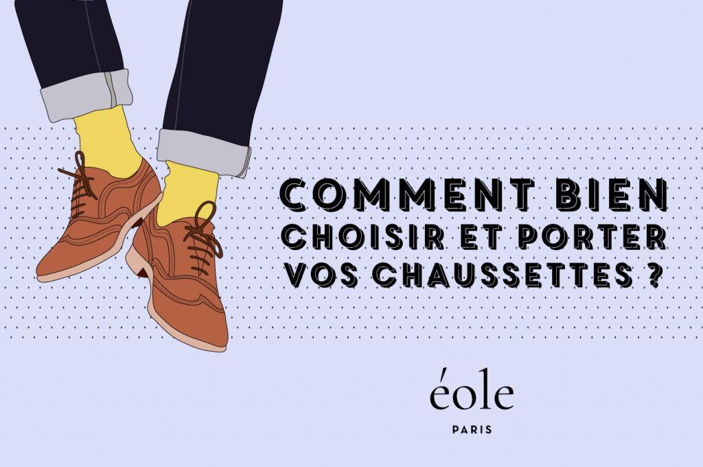 Comment bien choisir et porter vos chaussettes ? EOLE PARIS