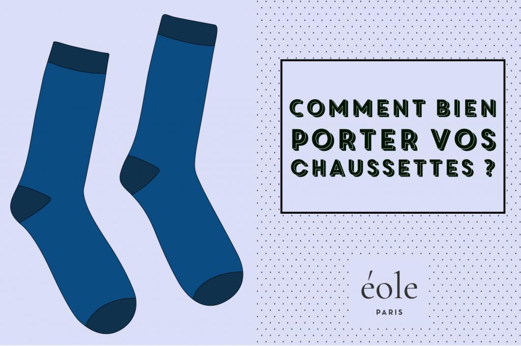 Comment porter vos chaussettes ? EOLE PARIS