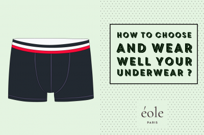 How to choose and wear well your underwear - EOLE PARIS