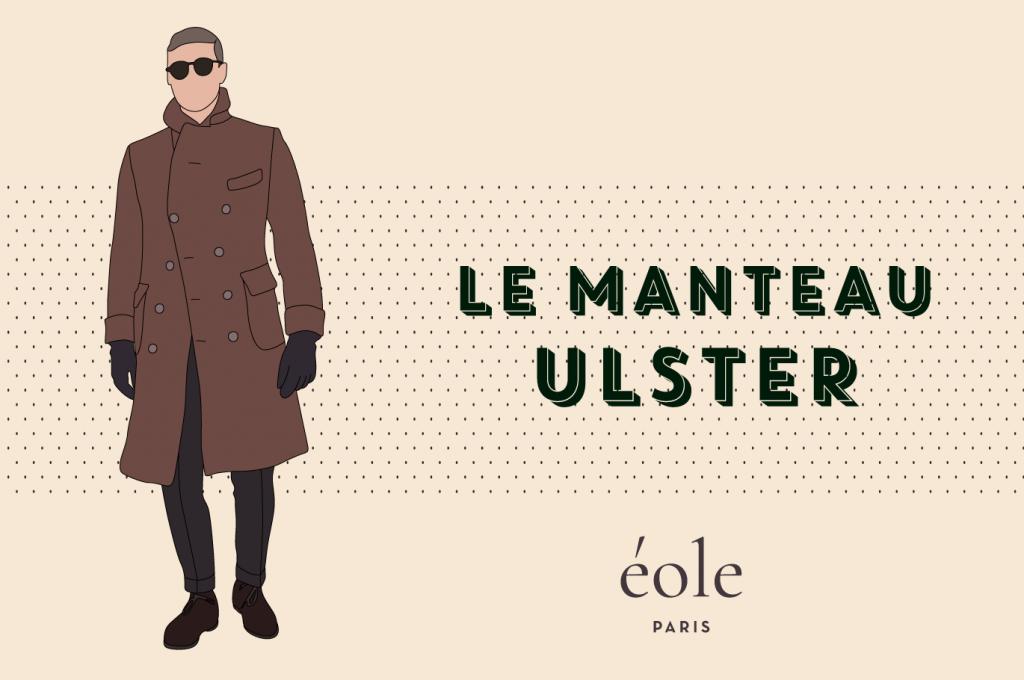 Le manteau ULSTER - EOLE PARIS