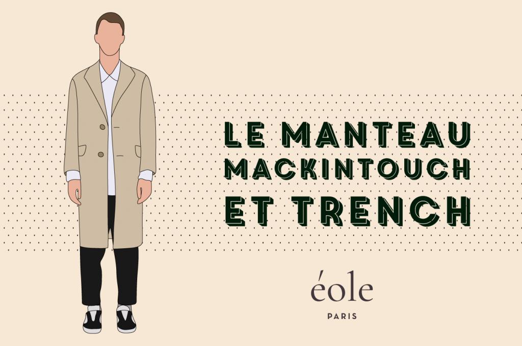 Le manteau mackintouch et trench - EOLE PARIS