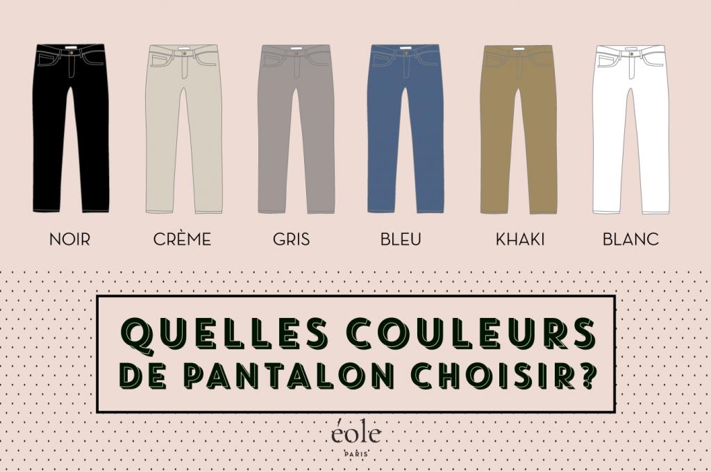 Quelles couleurs de pantalons choisir - EOLE PARIS