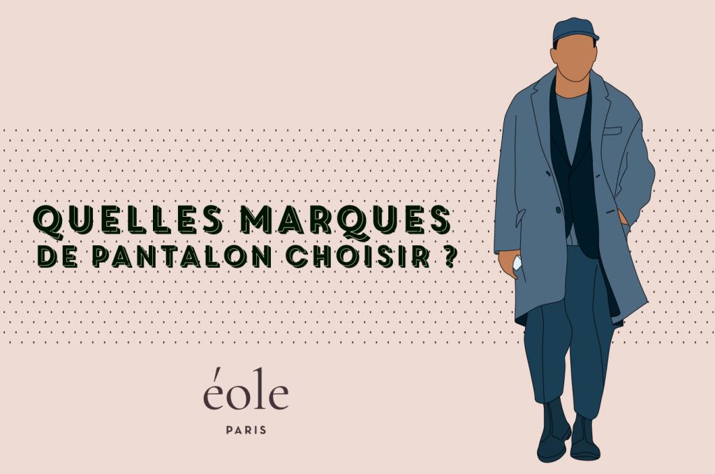 Quelles marques de pantalon choisir - EOLE PARIS