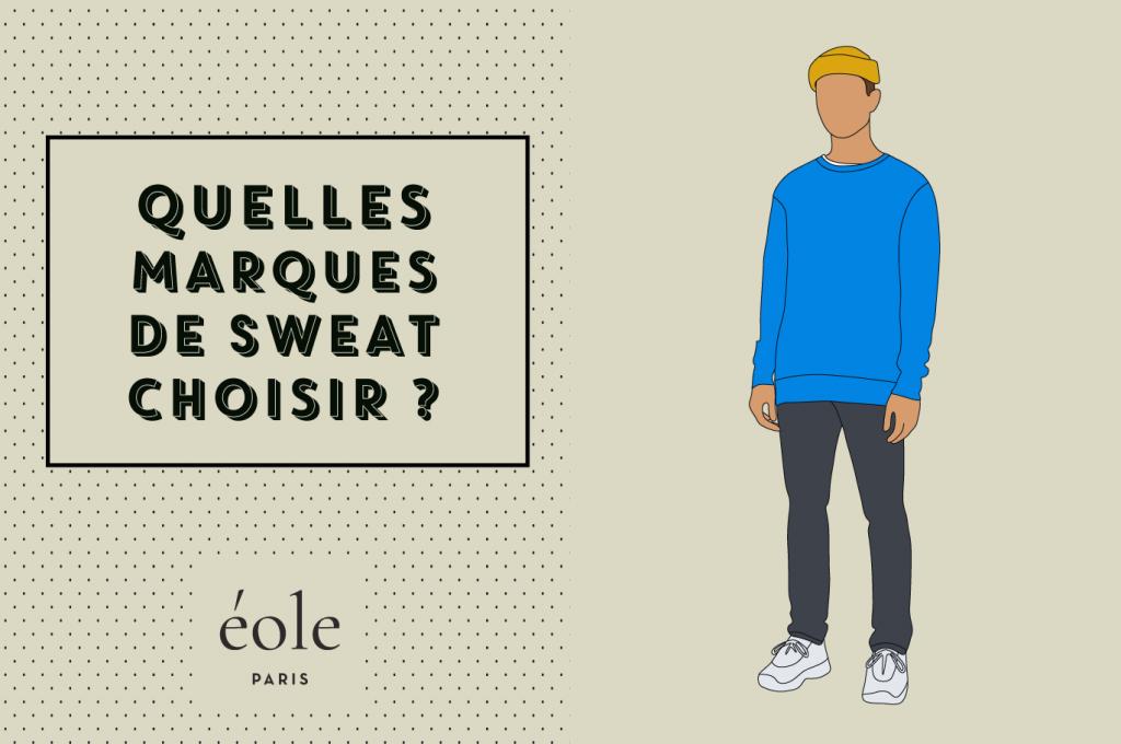 Quelles marques de sweat choisir - EOLE PARIS