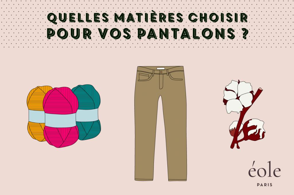 Quelles matieres choisir pour vos pantalons - EOLE PARIS