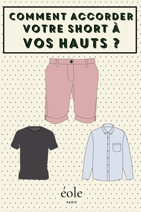 Comment accorder vos hauts avec votre short ? EOLE PARIS