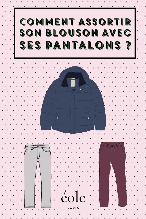 Comment assortir son blouson avec ses pantalons ? EOLE PARIS
