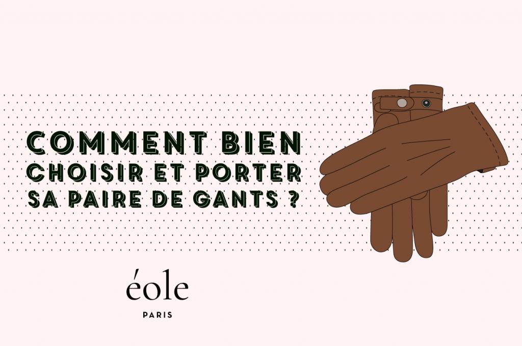 Comment bien choisir et associer votre paire gant ? EOLE PARIS