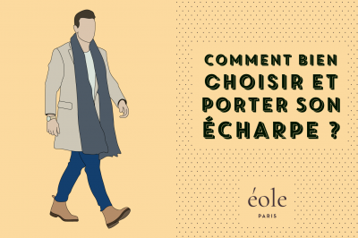 Comment bien choisir et porter son écharpe ? EOLE PARIS