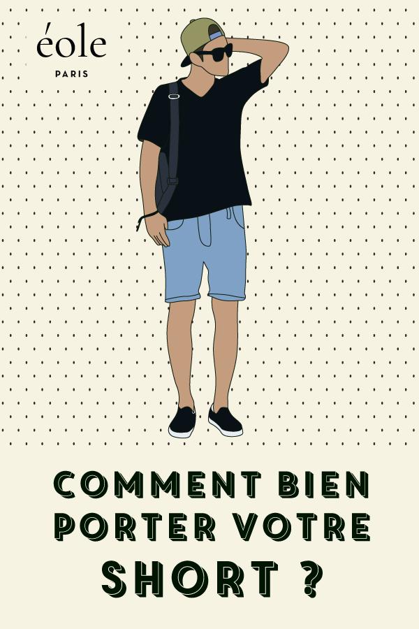 Comment bien porter votre short ? EOLE PARIS