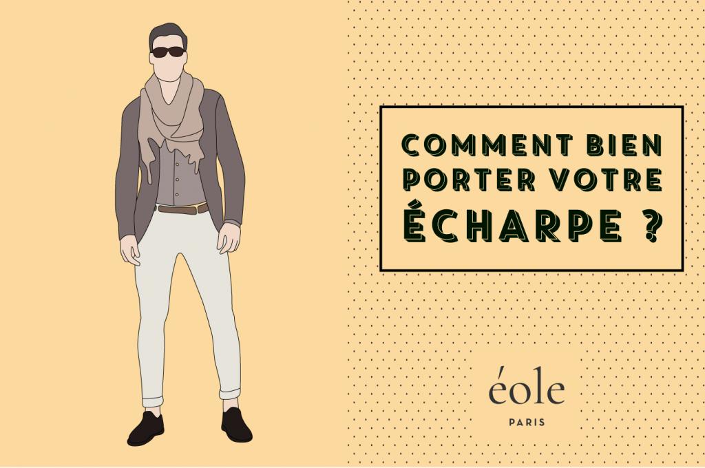 Comment porter votre écharpe ? EOLE PARIS