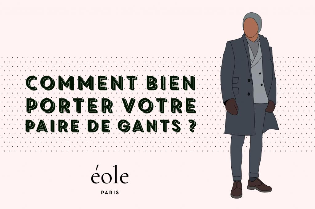 Comment bien porter votre paire de gants ? EOLE PARIS