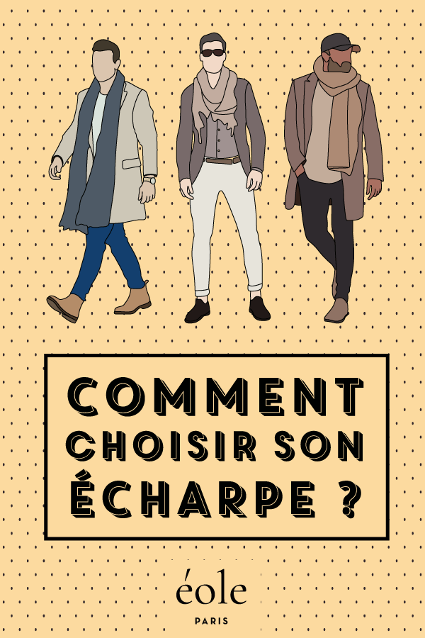 Comment choisir son écharpe ? EOLE PARIS