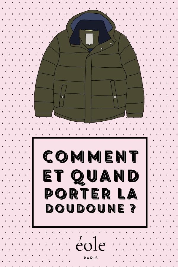 Comment et quand porter la doudoune ? EOLE PARIS
