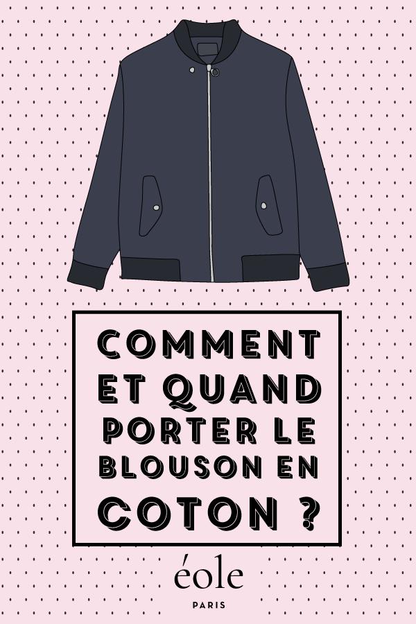 Comment et quand porter le blouson en coton ? EOLE PARIS