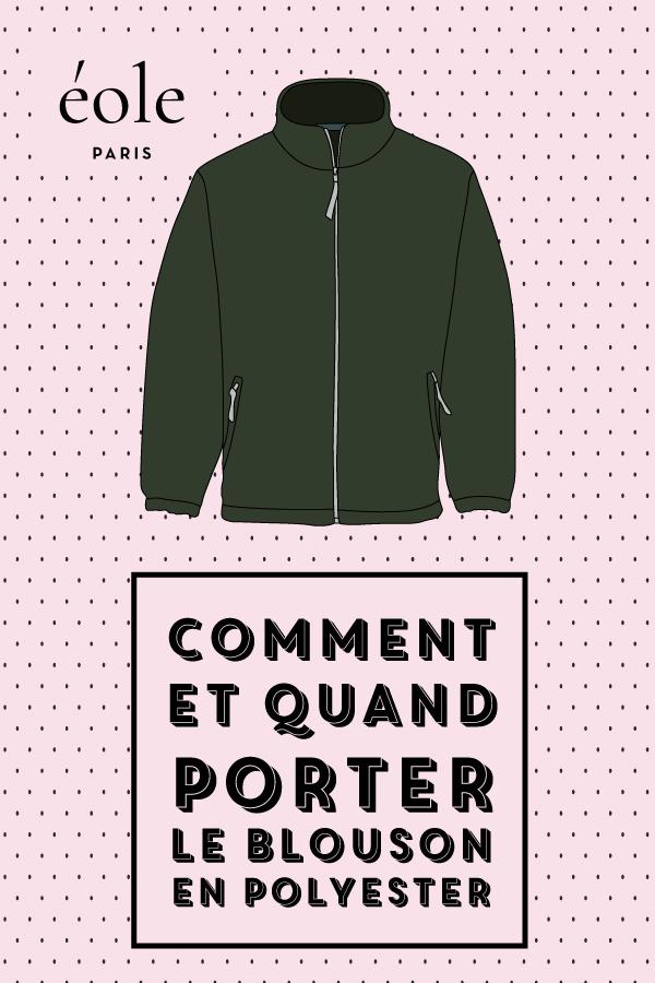 Comment et quand porter le blouson en polyester ? EOLE PARIS