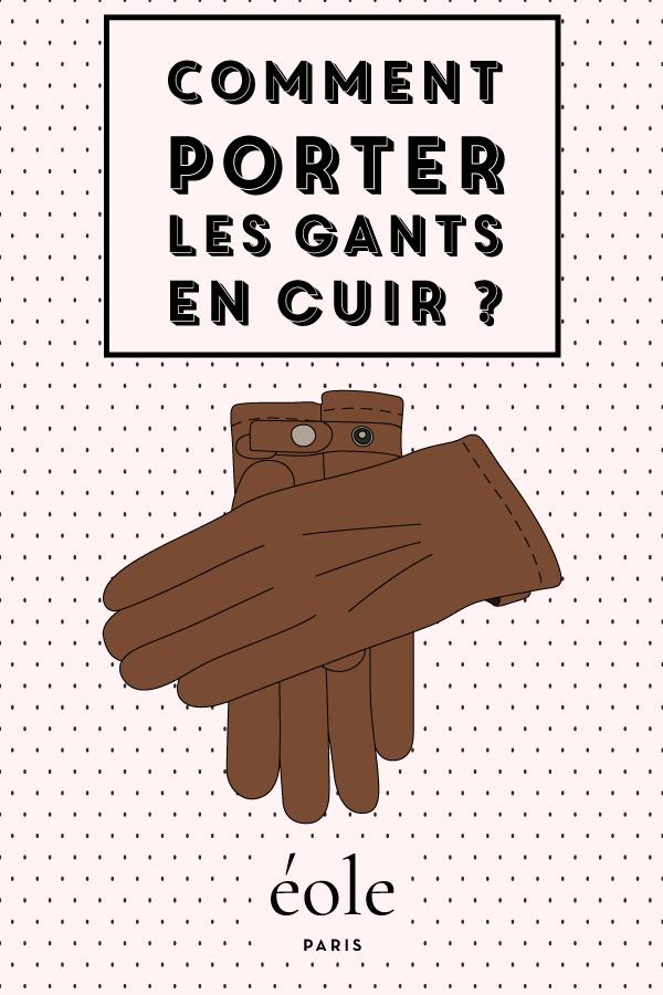 Comment porter les gants en cuir ? EOLE PARIS