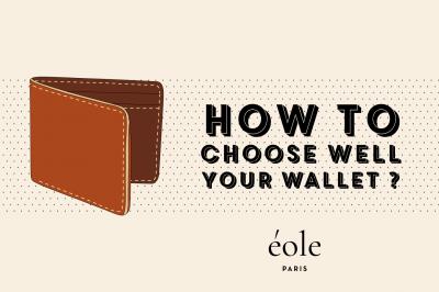 How to choose your wallet ? EOLE PARIS