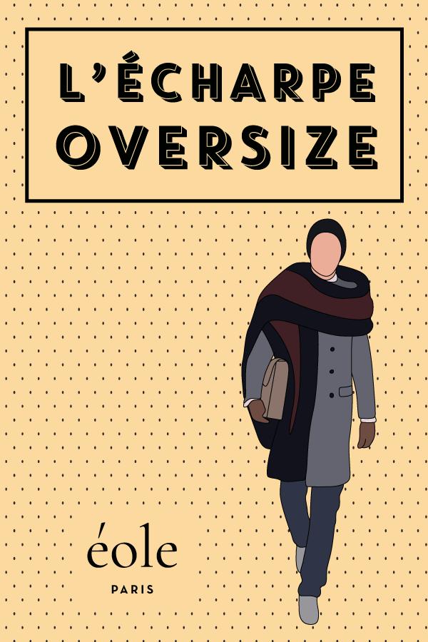 L'écharpe oversize - EOLE PARIS