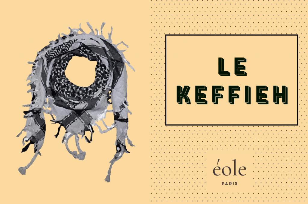 Le keffieh - EOLE PARIS