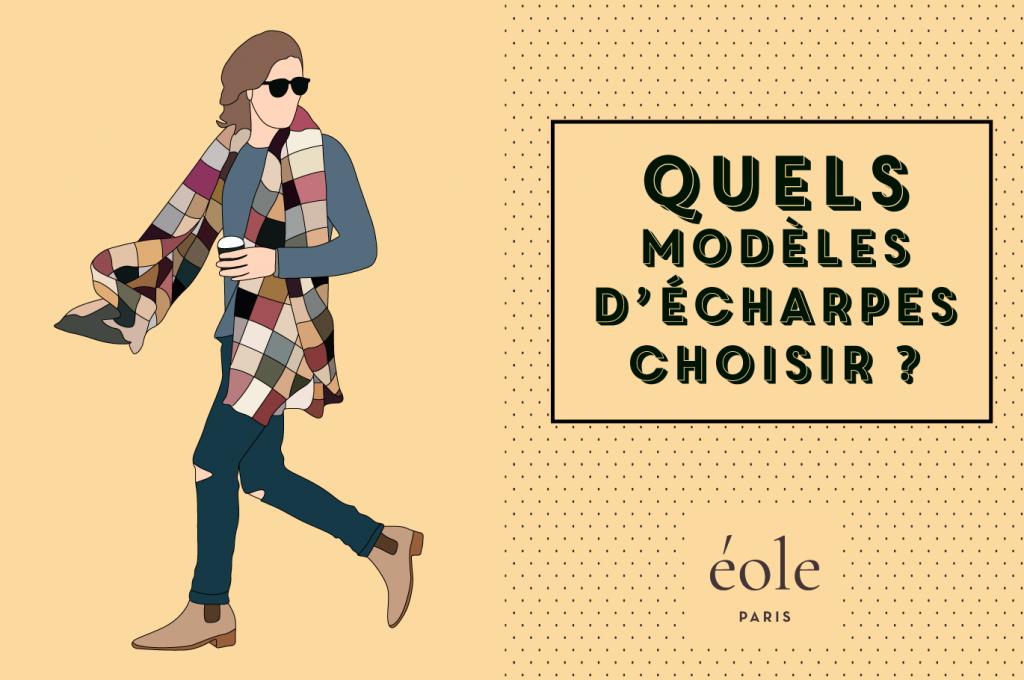 Quels models d'écharpes choisir ? EOLE PARIS
