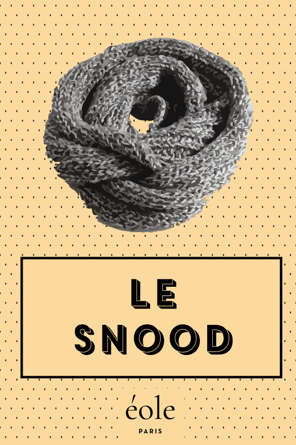 Le snood - EOLE PARIS