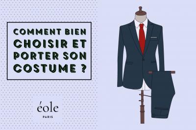 Comment bien choisir et porter son costume ? EOLE PARIS
